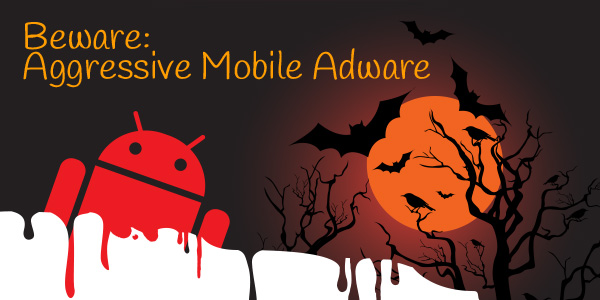 halloween aggressive Android adware